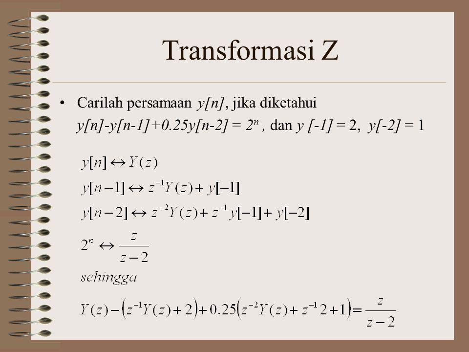 Transformasi Z Carilah persamaan y[n], jika diketahui